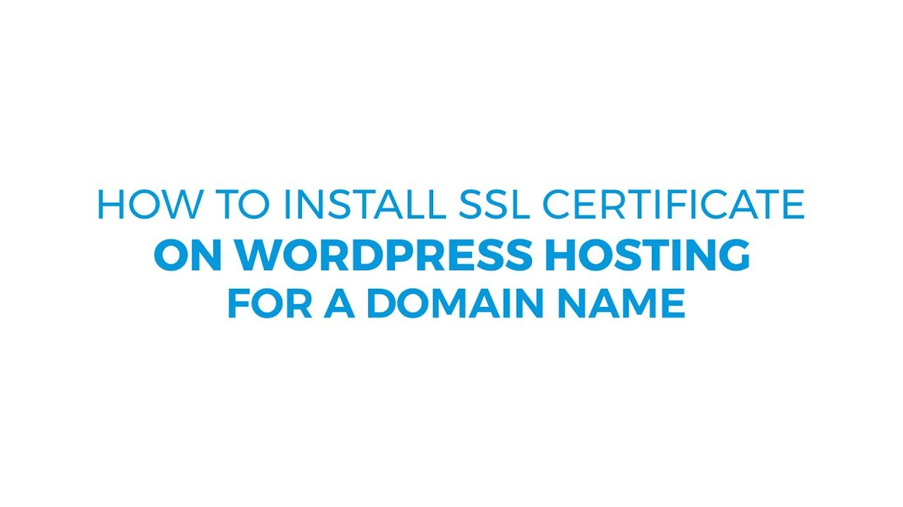 How To Install Ssl Certificate On Wordpress Hosting For A Domain