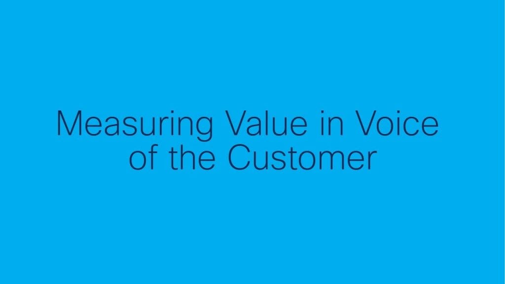 ST Highlights: Measuring Value in Voice of the Customer