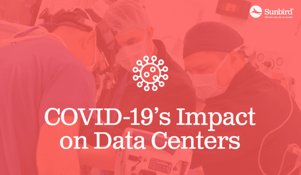 Covid-19's Impact on Data Centers